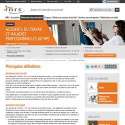 Accidents du travail et maladies professionnelles (AT-MP). Principales définitions - Démarches de prévention