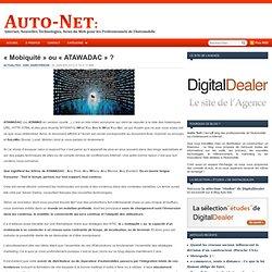 """""""Mobiquité"""" ou """"ATAWADAC"""" ? - Auto Net"""