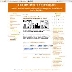Les blogs professionnels en bibliothèques : Avantages et limites - e-bibliothèques / e-bibliothécaires