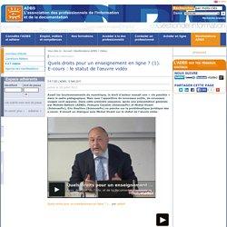Quels droits pour un enseignement en ligne ? (1). E-cours : le statut de l'œuvre vidéo