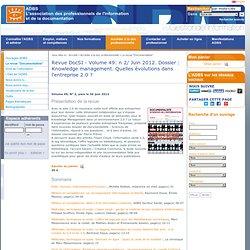 Revue DocSI - Volume 49: n 2/ Juin 2012. Dossier : Knowledge management. Quelles évolutions dans l'entreprise 2.0 ?