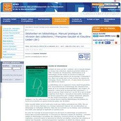 Désherber en bibliothèque. Manuel pratique de révision des collections / Françoise Gaudet et Claudine Lieber (dir.)