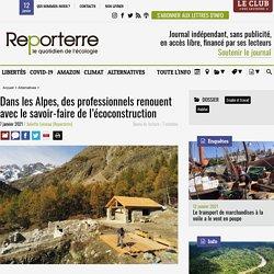 7 jan. 2021 Dans les Alpes, des professionnels renouent avec le savoir-faire de l'écoconstruction