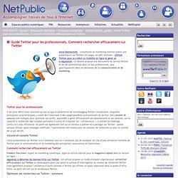 Guide Twitter pour les professionnels, Comment rechercher efficacement sur Twitter