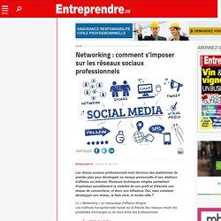 Networking : comment s'imposer sur les réseaux sociaux professionnels
