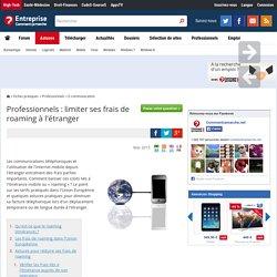 Professionnels : limiter ses frais de roaming à l'étranger