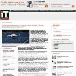 Drones civils professionnels : un marché français qui peine à décoller