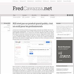 RSS n'est pas un produit grand public, c'est un outil pour les professionnels