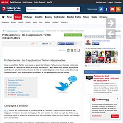 Professionnels : les 5 applications Twitter indispensables - La