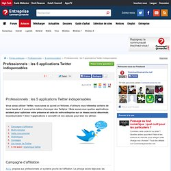 Professionnels : les 5 applications Twitter indispensables