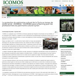La protection du patrimoine culturel de la Syrie en temps de conflit armé : ICOMOS - ICCROM cours e-learning pour les professionnels du patrimoine culturel syrien - International Council on Monuments and Sites