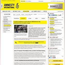 Des professionnels de santé à Gaza, délibérément attaqués Amnesty International France