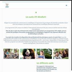 Les outils CPS Mindful©. Ces supports s'adressent aux professionnels souhaitant réaliser des interventions CPS fondées sur les données probantes à destination :
