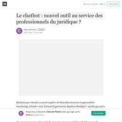 Le chatbot : nouvel outil au service des professionnels du juridique ?