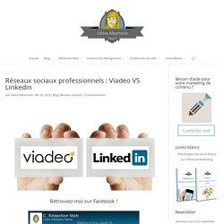 Réseaux sociaux professionnels : Viadeo VS Linkedin