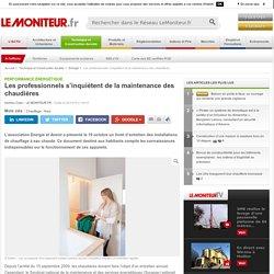 Les professionnels s'inquiètent de la maintenance des chaudières - Performance énergétique - 20/10/16