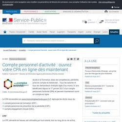 Parcours professionnels -Compte personnel d'activité: ouvrez votre CPA en ligne dès maintenant