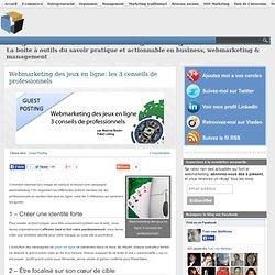 Webmarketing des jeux en ligne: les 3 conseils de professionnels
