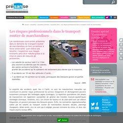 Les risques professionnels dans le transport routier de marchandises - Présanse Paca-Corse – Prévention et Santé au Travail