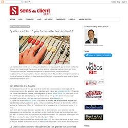 Sens du client - Le blog des professionnels du marketing client et de la relation client: Quelles sont les 10 plus fortes attentes du client ?