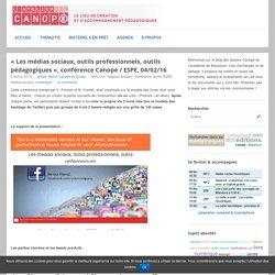 «Les médias sociaux, outils professionnels, outils pédagogiques», conférence Canopé / ESPE, 04/02/16