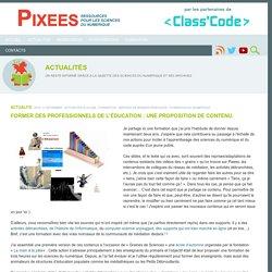 Class´Code et ses Pixees: Former des professionnels de l'éducation : une proposition de contenu.
