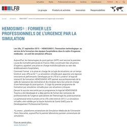 HEMOSIMS® : former les professionnels de l'urgence par la simulation - LFB corp