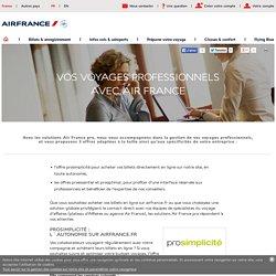 Gérer vos voyages professionnels avec les solutions Air France pro