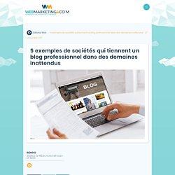 5 exemples de blogs professionnels dans des domaines surprenants