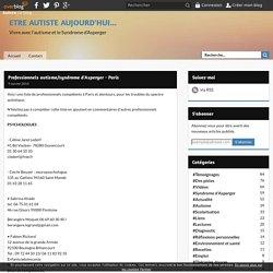 Professionnels autisme/syndrome d'Asperger - Paris - ETRE AUTISTE AUJOURD'HUI...