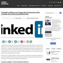 LinkedIn confirme son virage dans le domaine de la curation de contenus professionnels