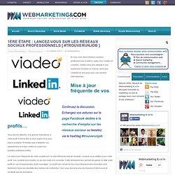 1ère étape : Lancez-vous sur les réseaux sociaux professionnels [ #trouverunjob ]