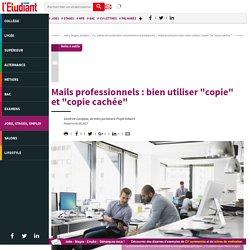 """Mails professionnels: bien utiliser """"copie"""" et """"copie cachée"""" - L'Etudiant"""