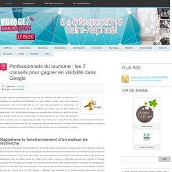 Professionnels du tourisme : les 7 conseils pour gagner en visibilité dans Google - Blog #VEM - Actu & veille etourisme Blog #VEM – Actu & veille etourisme