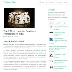 The 7 Most Lucrative Freelance Professions in India - Truelancer Blog