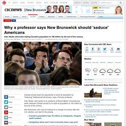 Why a professor says New Brunswick should 'seduce' Americans - New Brunswick