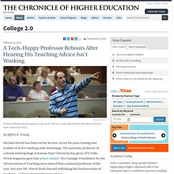 A Tech-Happy Professor Reboots After Hearing His Teaching Advice Isn't Working - College 2.0
