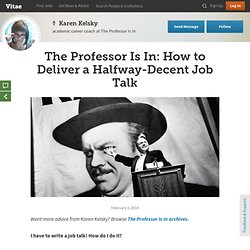The Professor Is In: How to Deliver a Halfway-Decent Job Talk