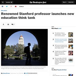 Renowned Stanford professor launches new education think tank