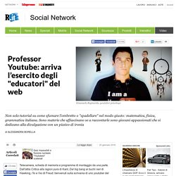 "Professor Youtube: arriva l'esercito degli ""educatori"" del web"