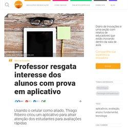 site - Professor resgata interesse dos alunos com prova em aplicativo