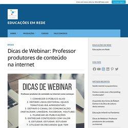 Dicas de Webinar: Professor produtores de conteúdo na internet – Educações em Rede