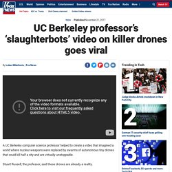 UC Berkeley professor's 'slaughterbots' video on killer drones goes viral