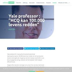 "Yale professor : ""HCQ kan 100.000 levens redden"" - Zelfzorg Covid19"