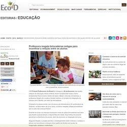 Professora resgata brincadeiras antigas para incentivar a relação entre os alunos