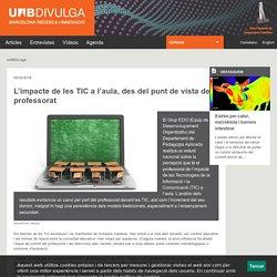 L'impacte de les TIC a l'aula, des del punt de vista del professorat - UABDivulga Barcelona Recerca i Innovaci
