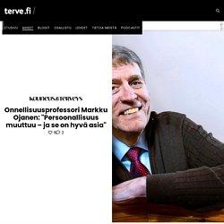 Professori Markku Ojanen: Persoonallisuus muuttuu ja hyvä niin