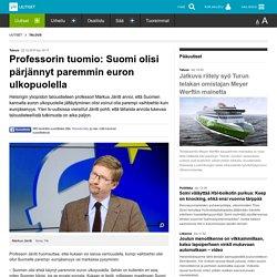 Professorin tuomio: Suomi olisi pärjännyt paremmin euron ulkopuolella