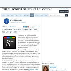 Professors Consider Classroom Uses for Google Plus - Wired Campus
