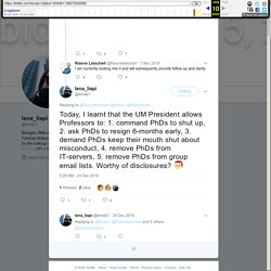 """lena_liapi on Twitter: """"Today, I learnt that the UM President allows Professors to: 1. command PhDs to shut up, 2. ask PhDs to resign 6-months early, 3. demand PhDs keep their mouth shut about misconduct, 4. remove PhDs from IT-servers, 5. remove PhDs fro"""